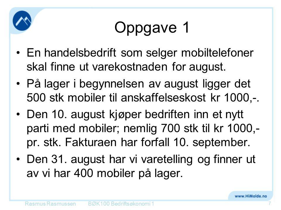 Oppgave 1 En handelsbedrift som selger mobiltelefoner skal finne ut varekostnaden for august.