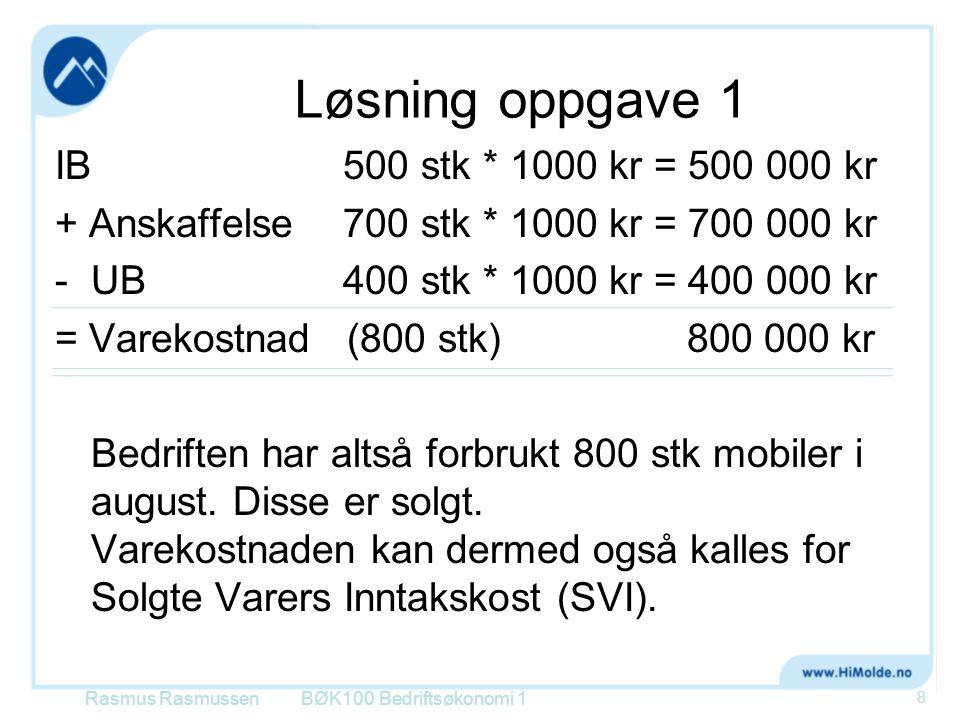Løsning oppgave 1 IB 500 stk * 1000 kr = 500 000 kr