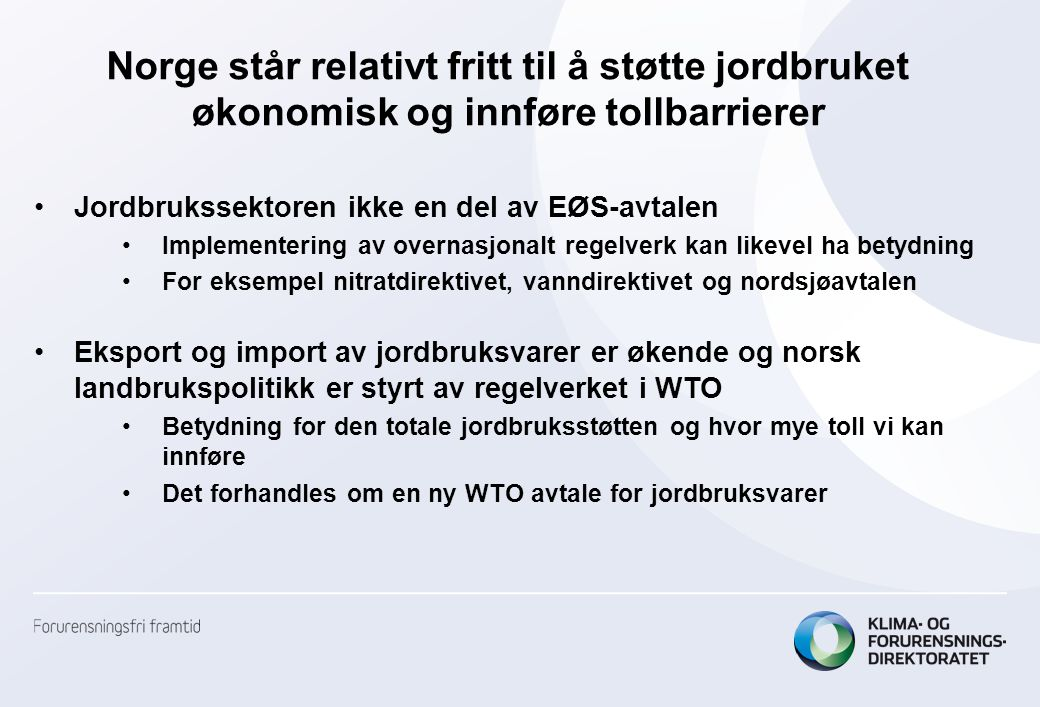 Norge står relativt fritt til å støtte jordbruket økonomisk og innføre tollbarrierer