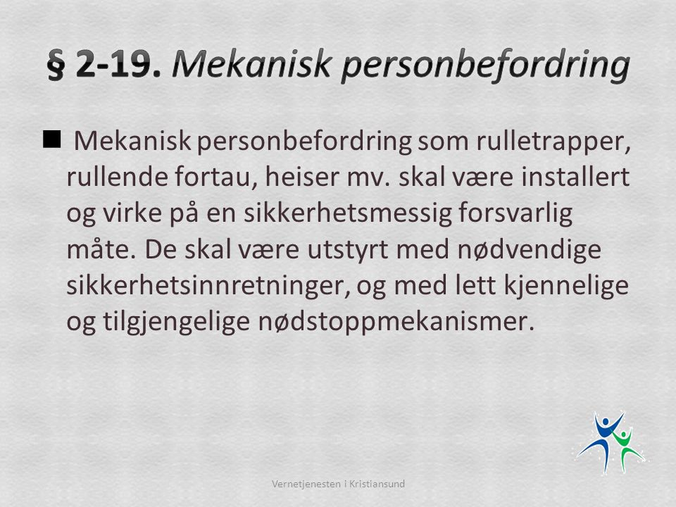 § 2-19. Mekanisk personbefordring