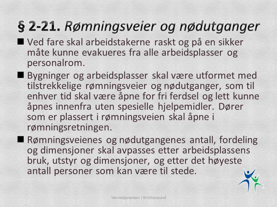 § 2-21. Rømningsveier og nødutganger