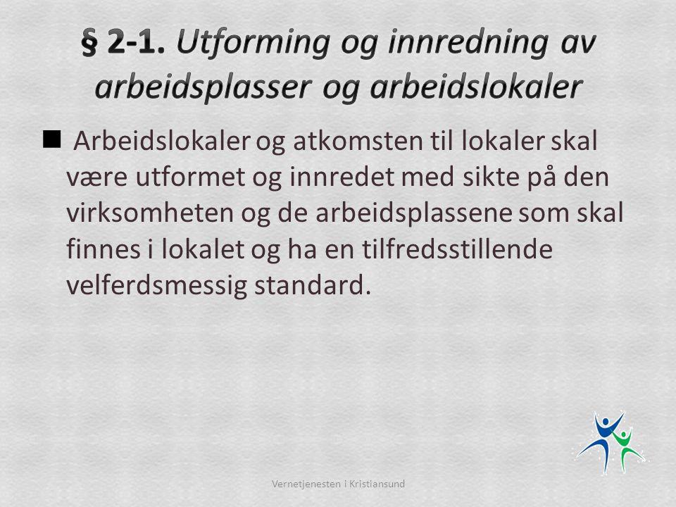 § 2-1. Utforming og innredning av arbeidsplasser og arbeidslokaler
