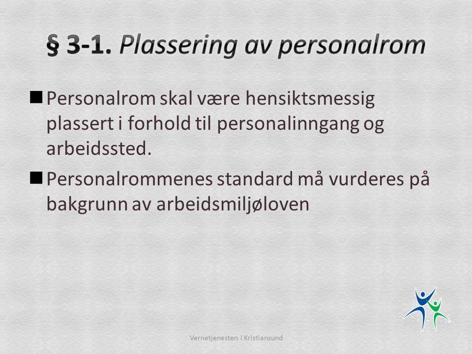§ 3-1. Plassering av personalrom