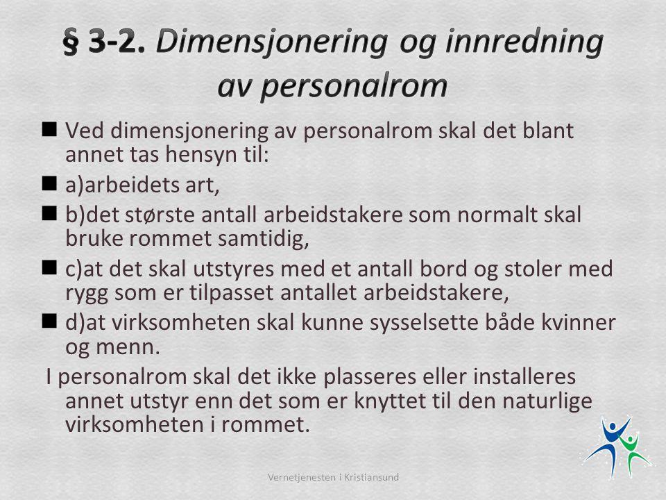 § 3-2. Dimensjonering og innredning av personalrom