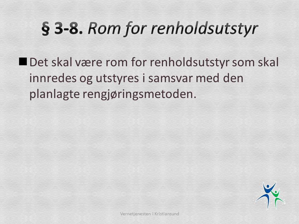 § 3-8. Rom for renholdsutstyr