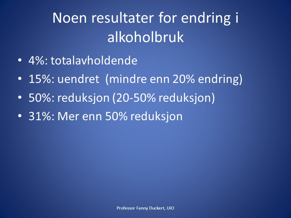 Noen resultater for endring i alkoholbruk