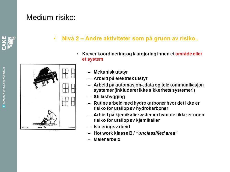 Medium risiko: Nivå 2 – Andre aktiviteter som på grunn av risiko..