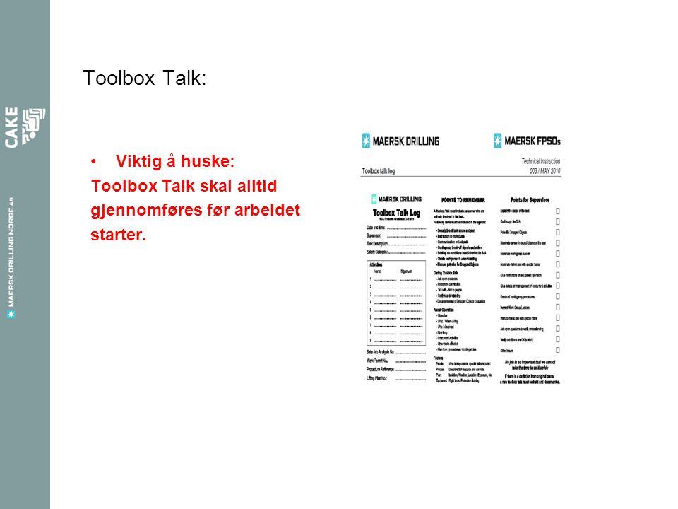 Toolbox Talk: Viktig å huske: Toolbox Talk skal alltid