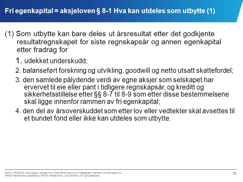 Fri egenkapital = aksjeloven § 8-1 Hva kan utdeles som utbytte (2)