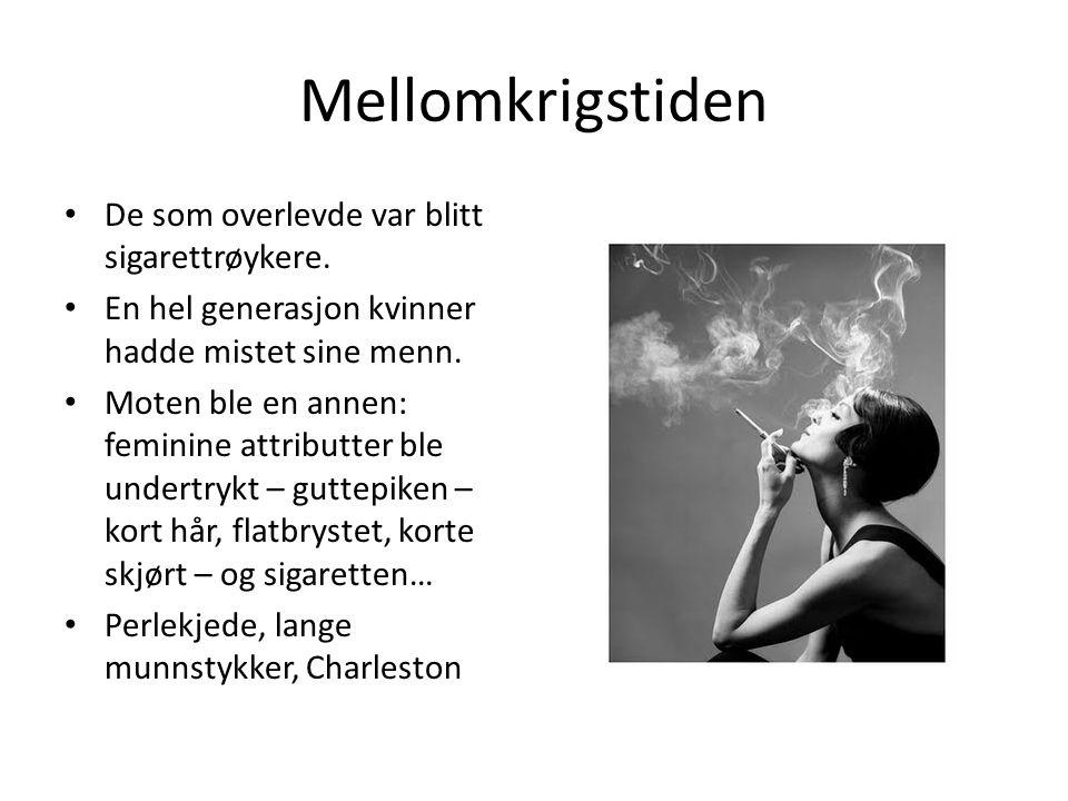 Mellomkrigstiden De som overlevde var blitt sigarettrøykere.