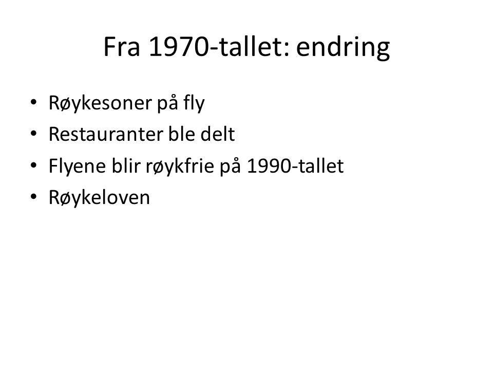Fra 1970-tallet: endring Røykesoner på fly Restauranter ble delt