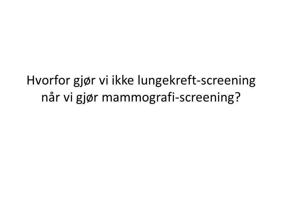 Hvorfor gjør vi ikke lungekreft-screening når vi gjør mammografi-screening