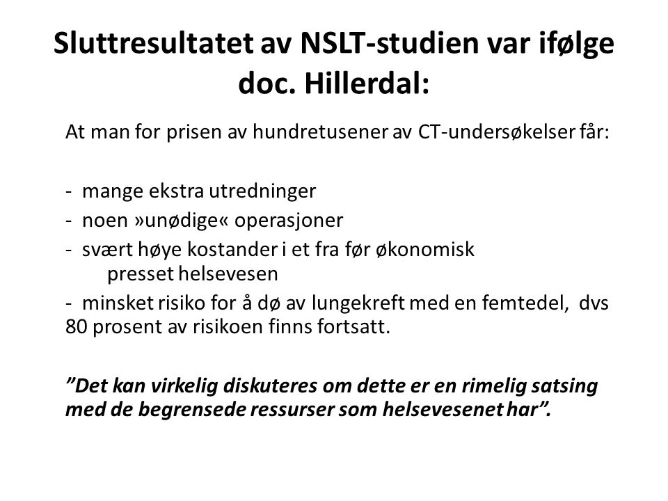 Sluttresultatet av NSLT-studien var ifølge doc. Hillerdal: