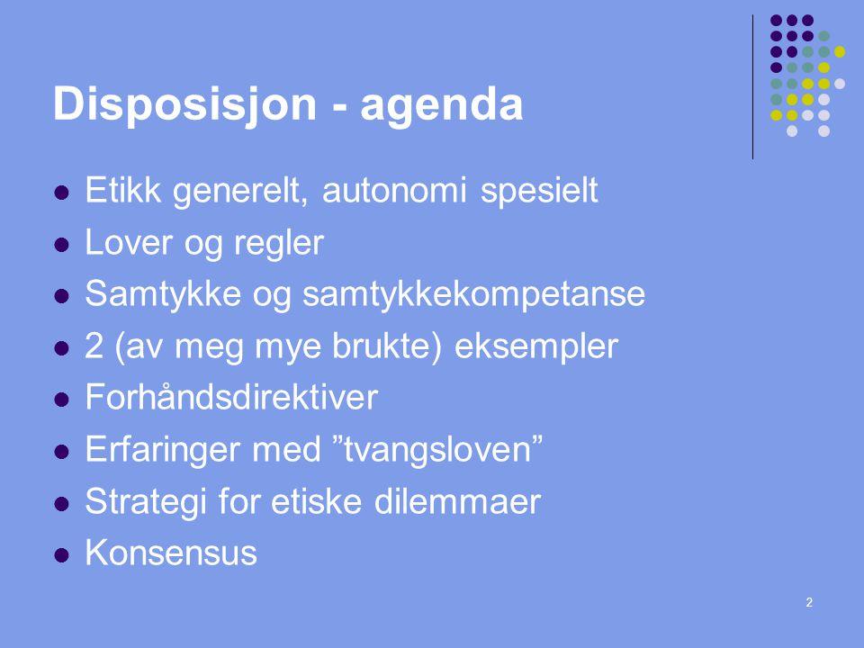Disposisjon - agenda Etikk generelt, autonomi spesielt Lover og regler