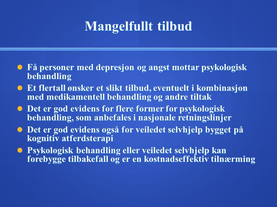 Mangelfullt tilbud Få personer med depresjon og angst mottar psykologisk behandling.