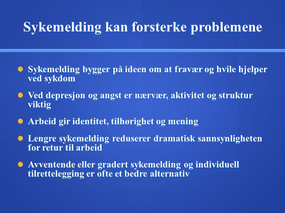 Sykemelding kan forsterke problemene