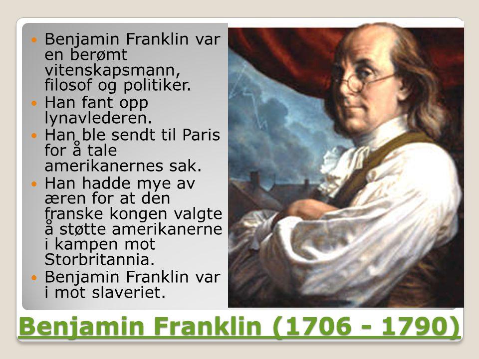 Benjamin Franklin var en berømt vitenskapsmann, filosof og politiker.