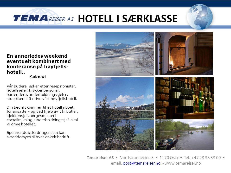 HOTELL I SÆRKLASSE En annerledes weekend eventuelt kombinert med konferanse på høyfjells-hotell.. Søknad.
