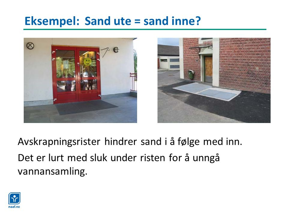 Eksempel: Sand ute = sand inne