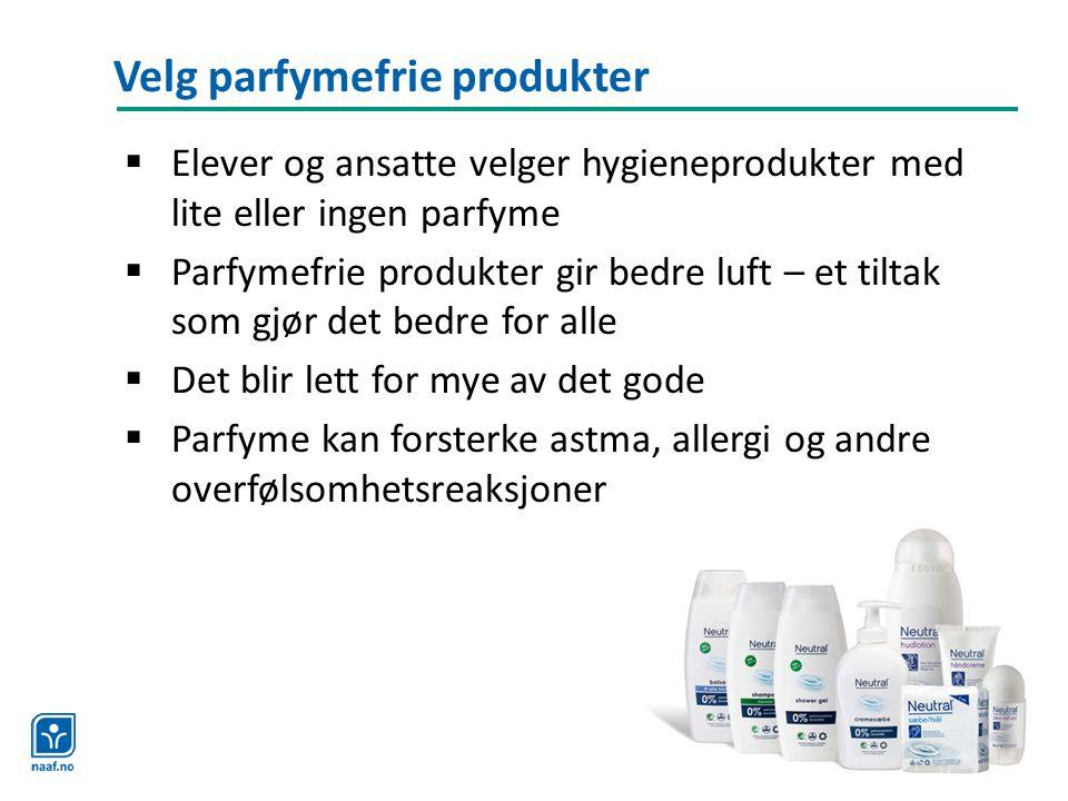 Velg parfymefrie produkter