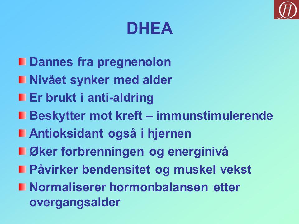 DHEA Dannes fra pregnenolon Nivået synker med alder