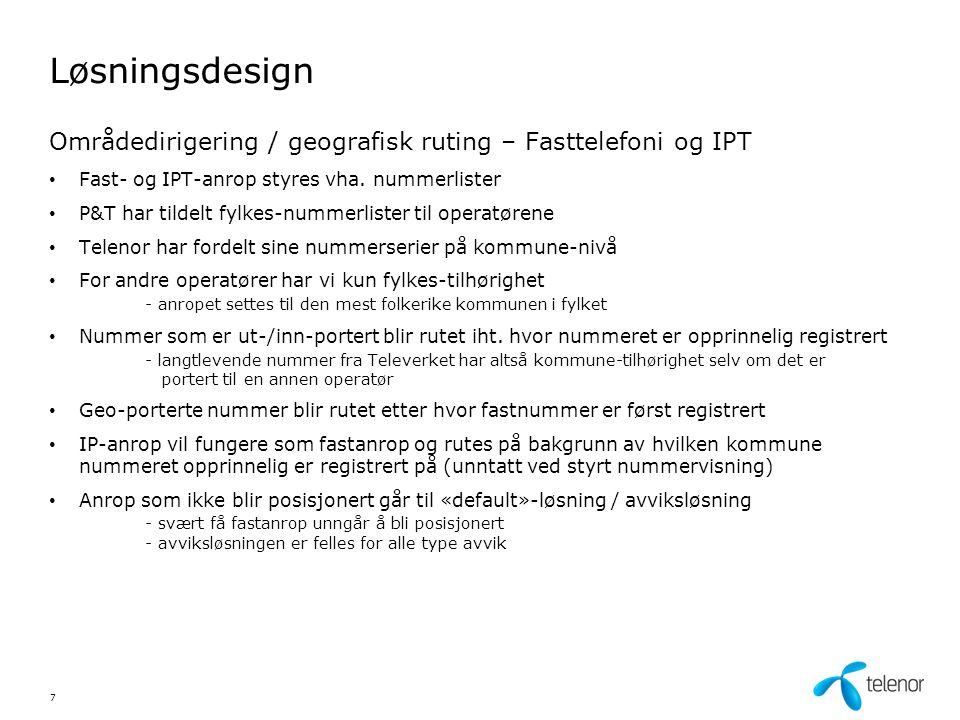 Løsningsdesign Områdedirigering / geografisk ruting – Fasttelefoni og IPT. Fast- og IPT-anrop styres vha. nummerlister.