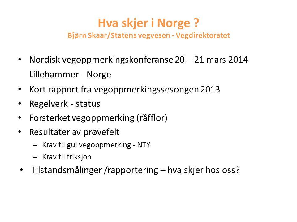 Hva skjer i Norge Bjørn Skaar/Statens vegvesen - Vegdirektoratet