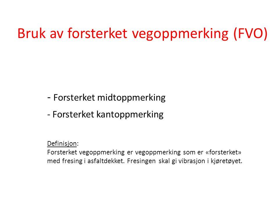 Bruk av forsterket vegoppmerking (FVO)