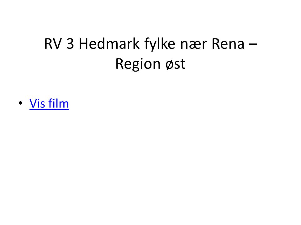 RV 3 Hedmark fylke nær Rena – Region øst