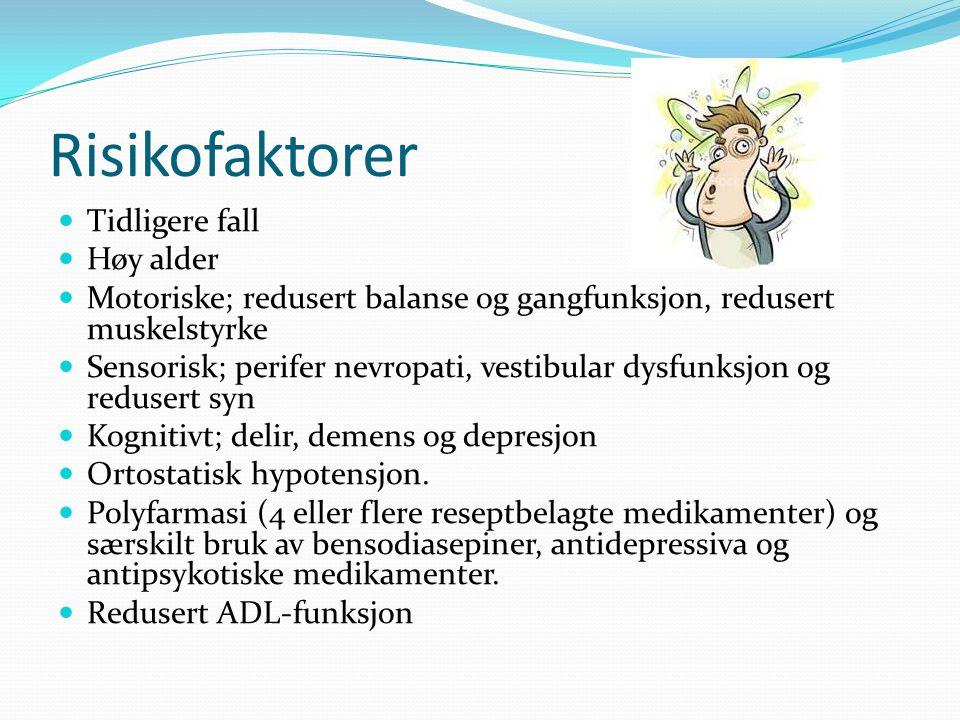 Risikofaktorer Tidligere fall Høy alder