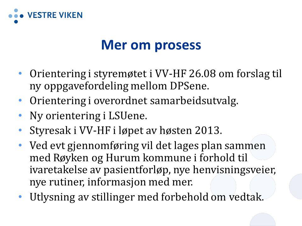 Mer om prosess Orientering i styremøtet i VV-HF 26.08 om forslag til ny oppgavefordeling mellom DPSene.