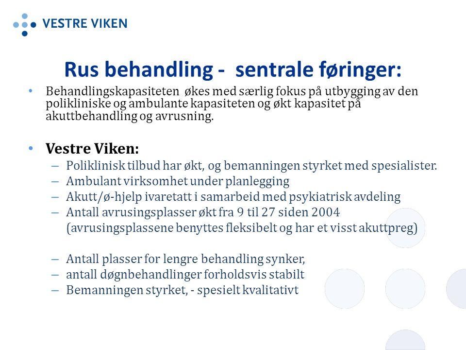 Rus behandling - sentrale føringer: