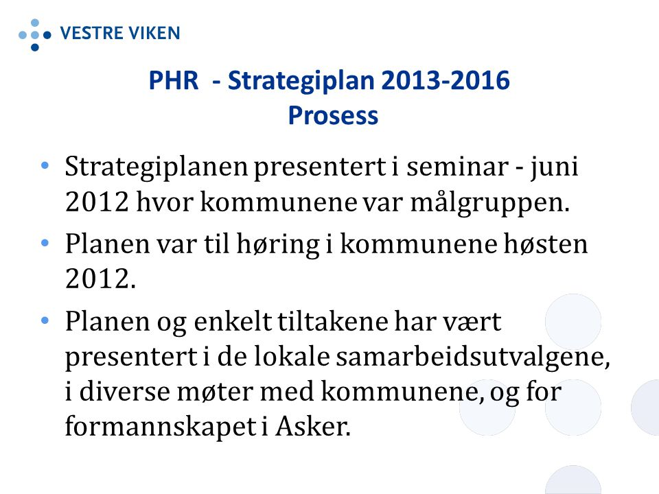 PHR - Strategiplan 2013-2016 Prosess