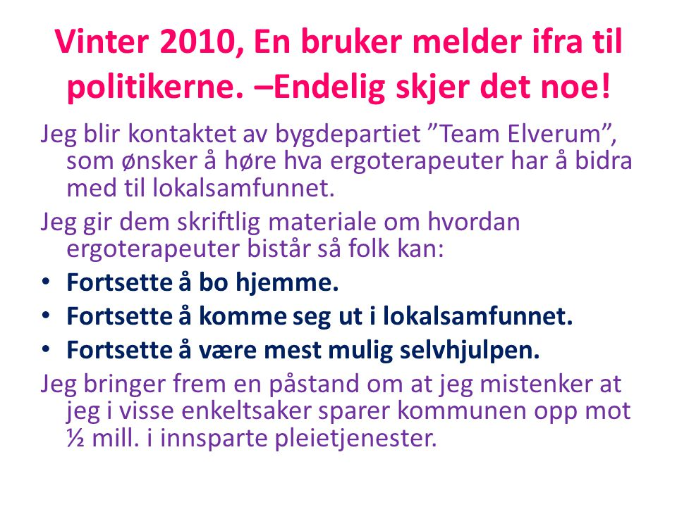 Vinter 2010, En bruker melder ifra til politikerne
