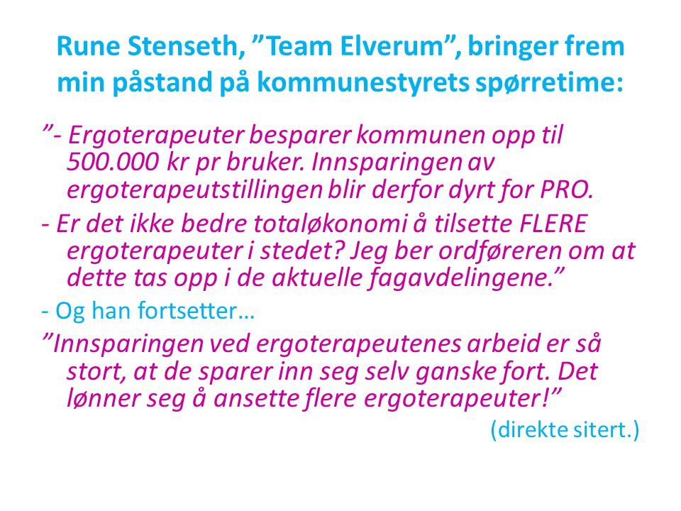 Rune Stenseth, Team Elverum , bringer frem min påstand på kommunestyrets spørretime: