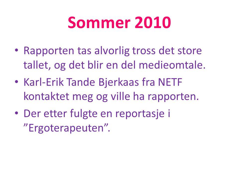 Sommer 2010 Rapporten tas alvorlig tross det store tallet, og det blir en del medieomtale.