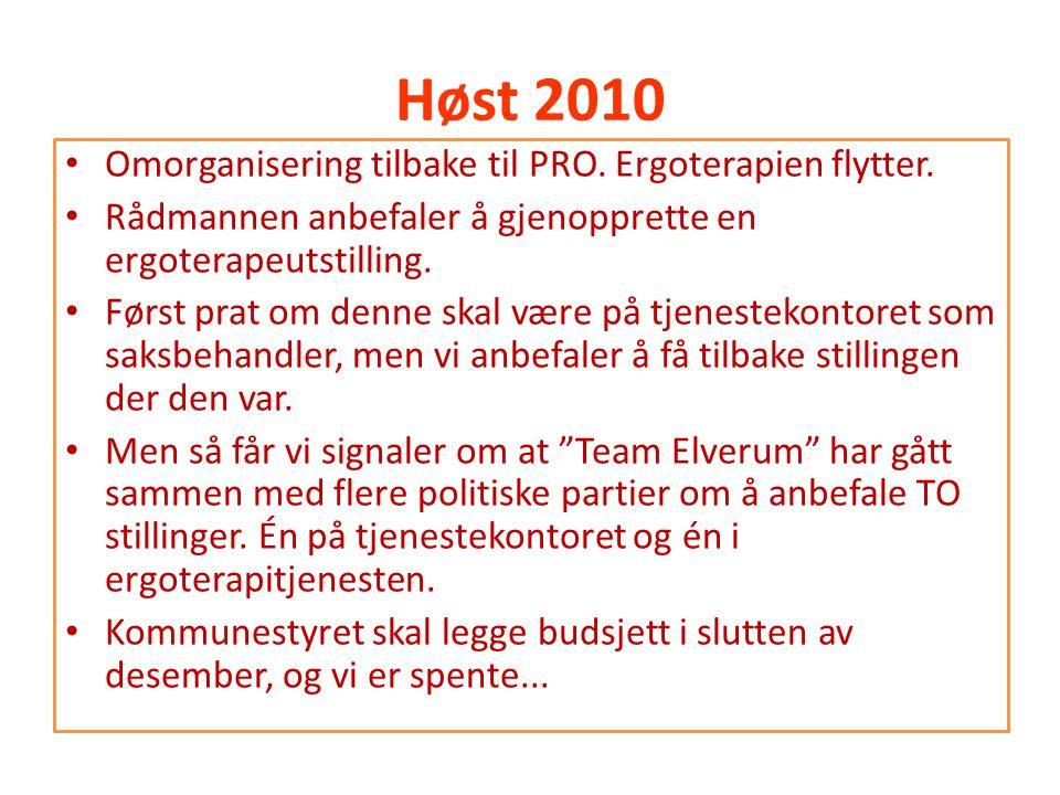 Høst 2010 Omorganisering tilbake til PRO. Ergoterapien flytter.