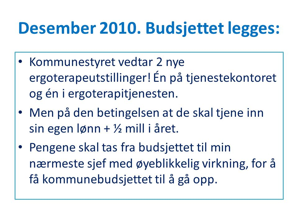 Desember 2010. Budsjettet legges: