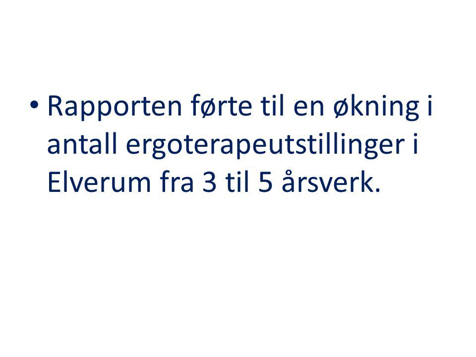 Rapporten førte til en økning i antall ergoterapeutstillinger i Elverum fra 3 til 5 årsverk.