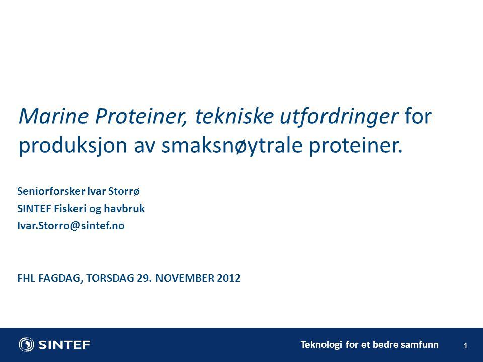 Marine Proteiner, tekniske utfordringer for produksjon av smaksnøytrale proteiner.