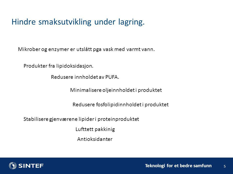 Hindre smaksutvikling under lagring.