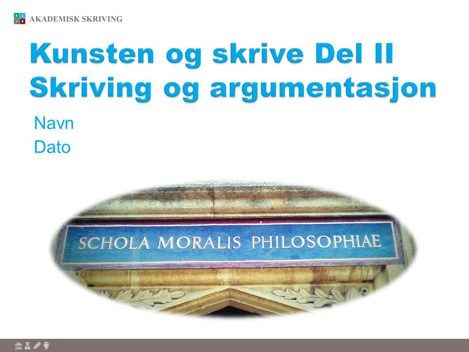 Kunsten og skrive Del II Skriving og argumentasjon
