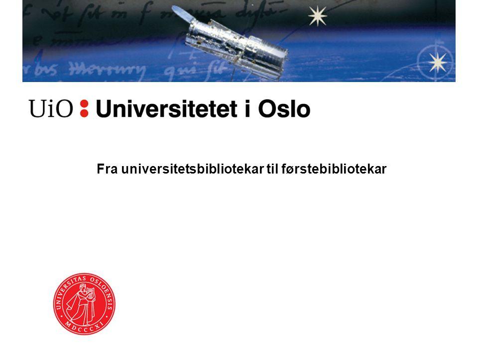 Fra universitetsbibliotekar til førstebibliotekar