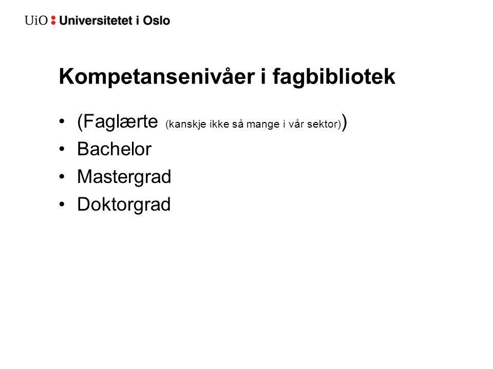 Kompetansenivåer i fagbibliotek