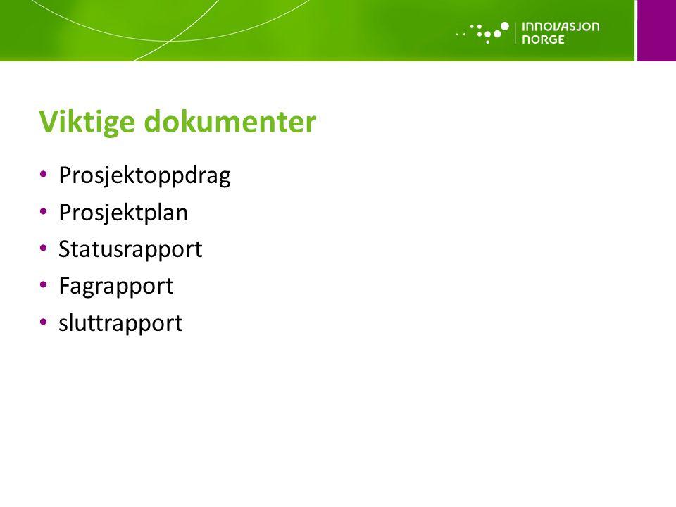 Viktige dokumenter Prosjektoppdrag Prosjektplan Statusrapport