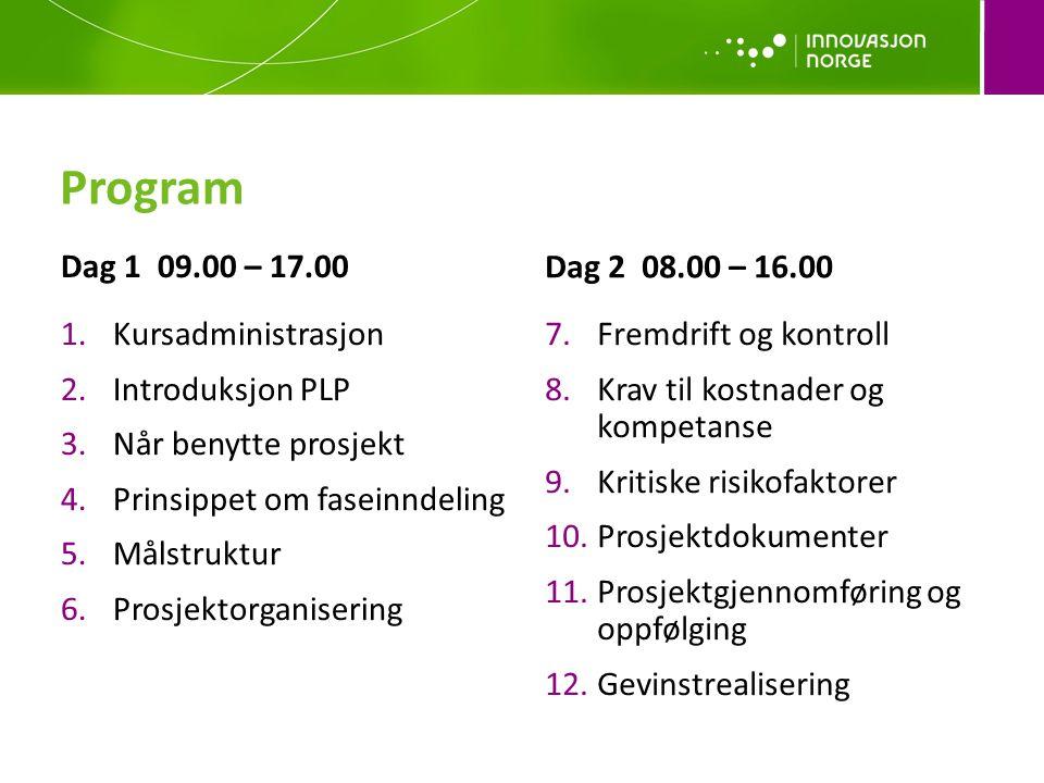 Program Dag 1 09.00 – 17.00 Dag 2 08.00 – 16.00 Kursadministrasjon
