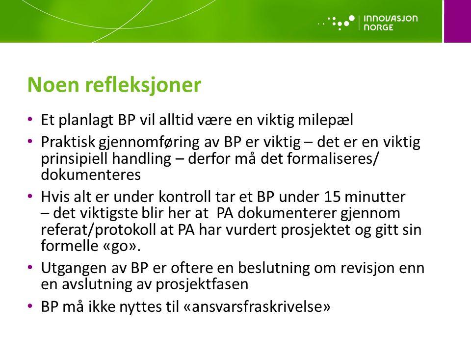 Noen refleksjoner Et planlagt BP vil alltid være en viktig milepæl