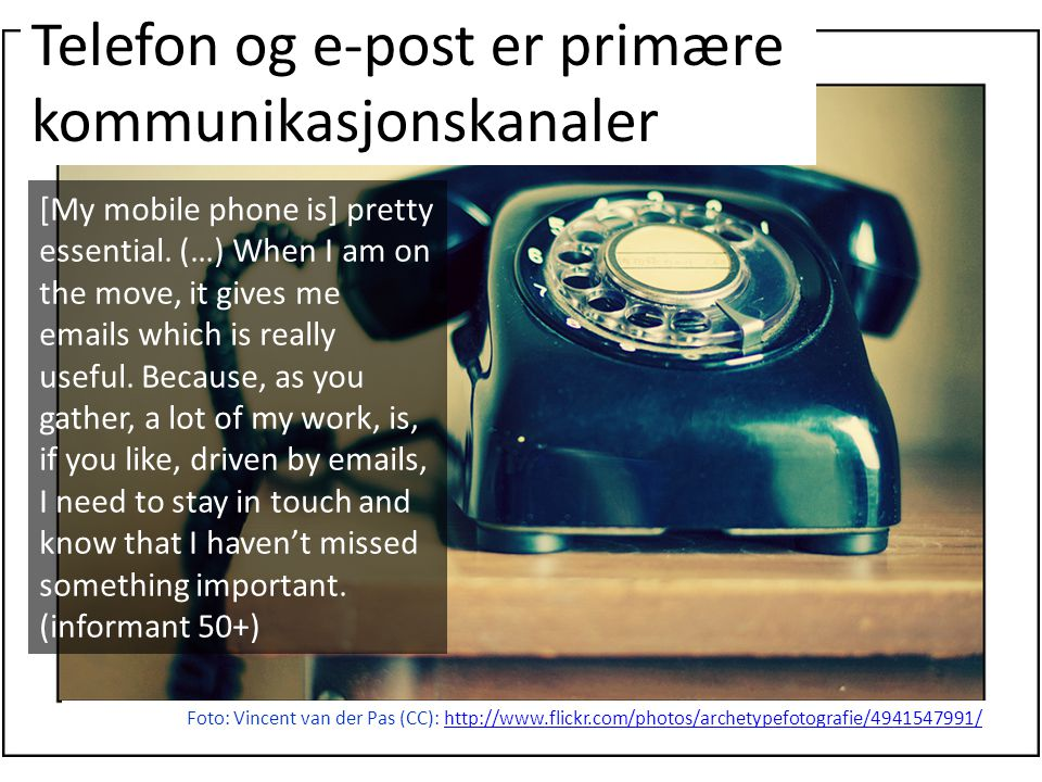 Telefon og e-post er primære kommunikasjonskanaler