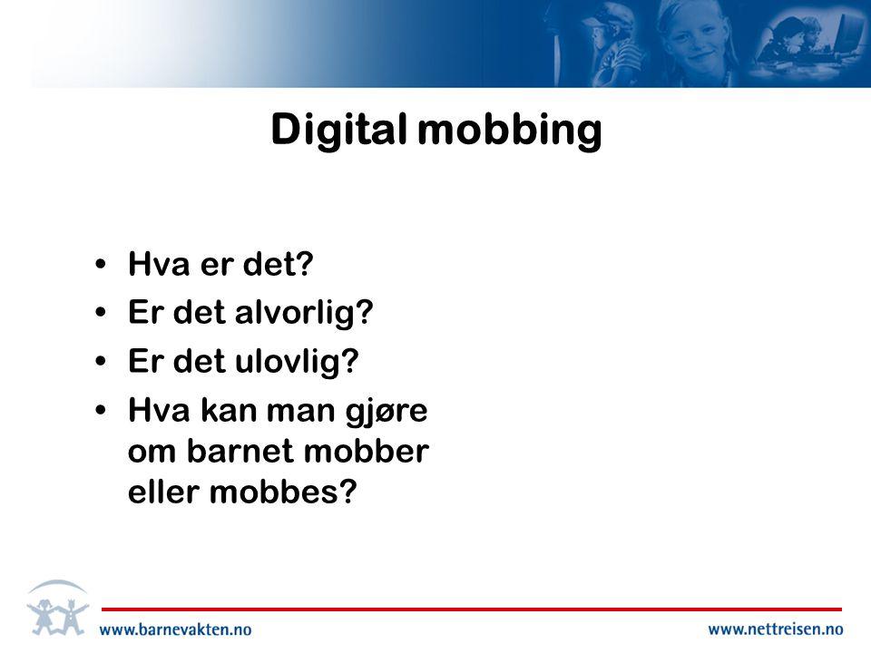 Digital mobbing Hva er det Er det alvorlig Er det ulovlig