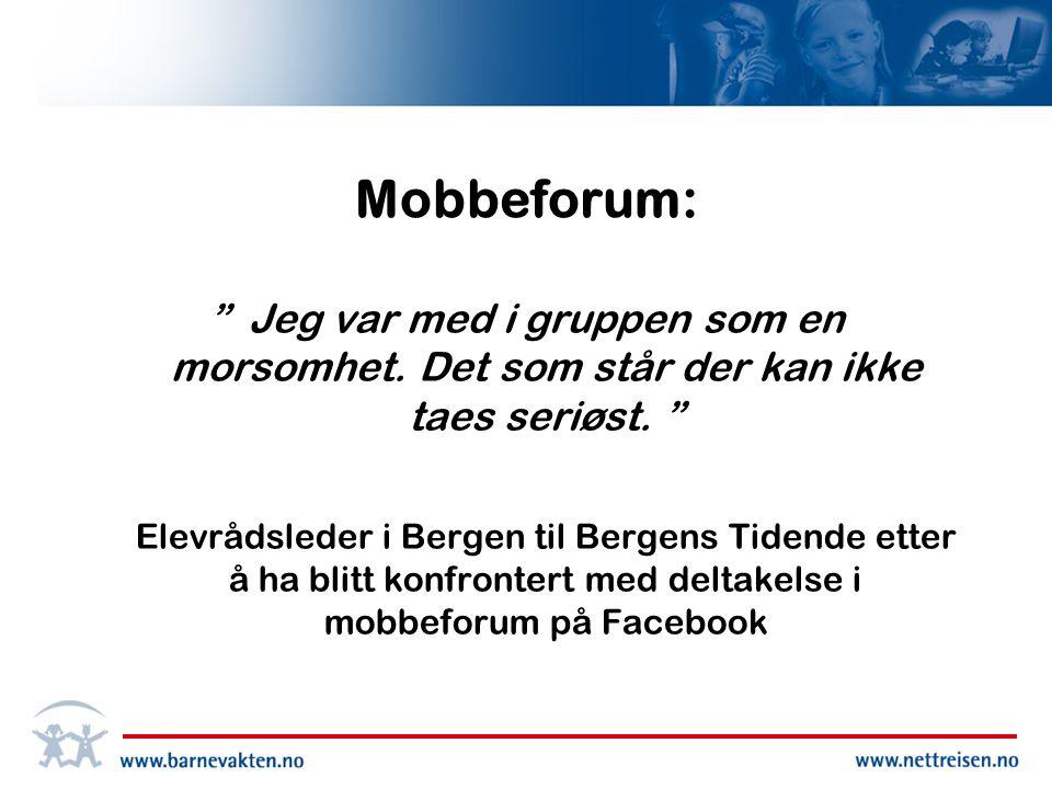 Mobbeforum: Jeg var med i gruppen som en morsomhet. Det som står der kan ikke taes seriøst.